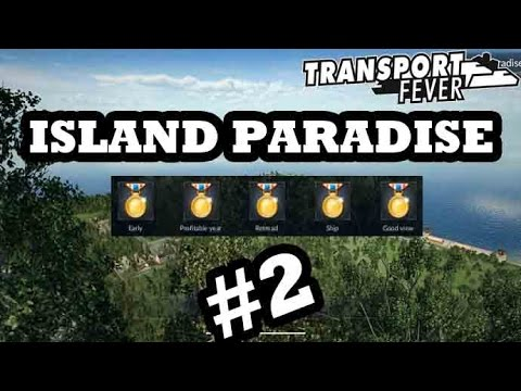 Transport Fever – European Campaign Part 11 – Island Paradise 2/4 [All Medals]