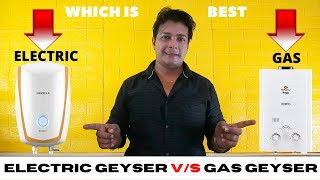 Electric Geyser VS Gas Geyser In Hindi | Which Is Best | Geyser Buying Guide 2019 | Soumens Tech