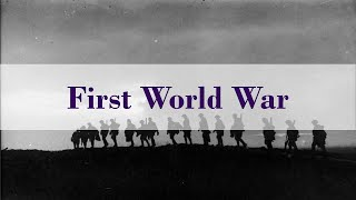 First World War - Telling the Stories of Those Who Served
