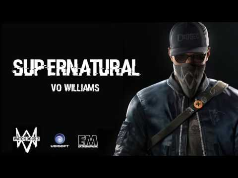 Supernatural - Vo Williams Ft. Robin Loxley (Watch Dogs 2)