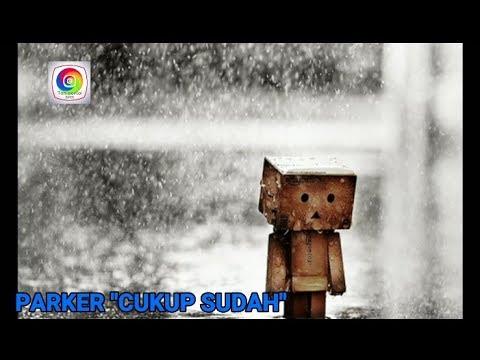 CUKUP SUDAH (VIDEO-LYRC)
