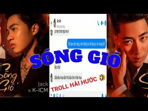 Troll Tin Nhắn Hài Hước - SÓNG GIÓ   K-ICM X JACK