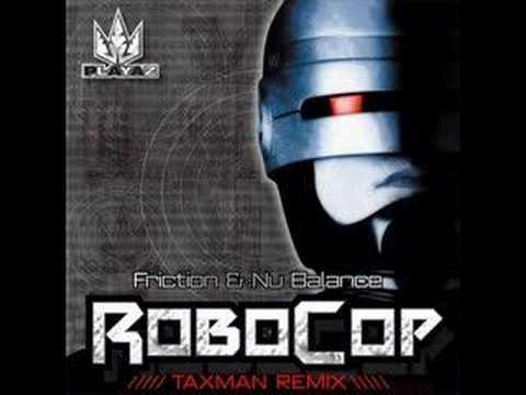 Friction & NU Balance - Robocop (Taxman Remix)