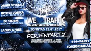 We Love Traffic - Ferien Party: Sonntag, 29.01.2017 im Traffic