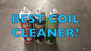 WHATS THE BEST COIL CLEANER IN TODAYS MARKET?