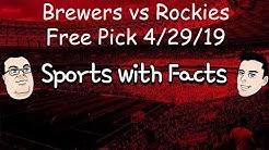 Brewers vs Rockies | MLB Free Pick | 4/29/19