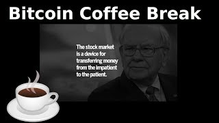 Bitcoin Coffee Break - a quick look at the markets