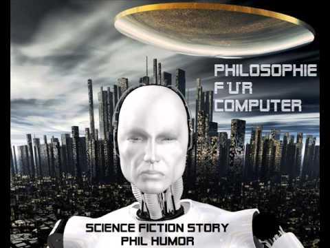 Philosophie für Computer - Science Fiction Story von Phil Humor
