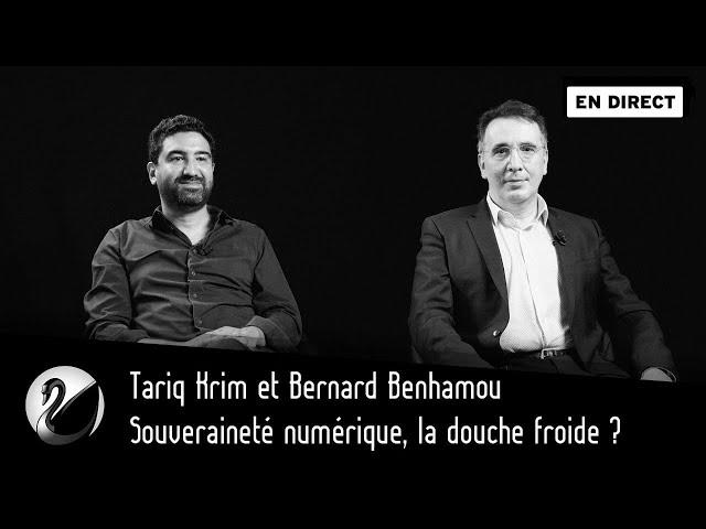 Souveraineté numérique, la douche froide ? Tariq Krim et Bernard Benhamou [EN DIRECT]