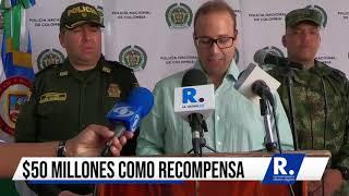 Recompensa de $50 millones por autores de ataque criminal en Uré