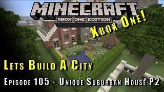 Minecraft :: Lets Build A City :: Unique Suburban House P2 :: E105