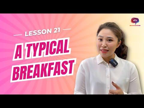 Bài 21: Hướng dẫn cách NÓI VỀ BỮA ĂN SÁNG | Talk To Miss Lan