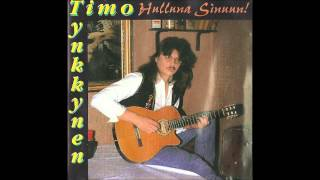 Timo Tynkkynen - Hulluna Sinuun (koko Ep-levy)