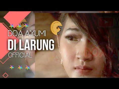 DI LARUNG DOA AYUMI Official Music Video