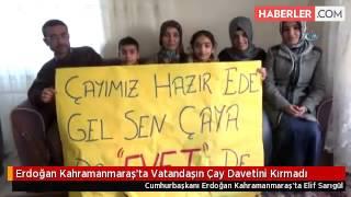 Erdoğan Kahramanmaraş'ta Vatandaşın Çay daveti kırmadı !!!