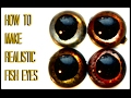 HOW TO MAKE REALISTIC FISH EYES