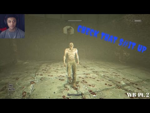 CHECK THAT S#IT UP - Outlast WB - Pt. 2