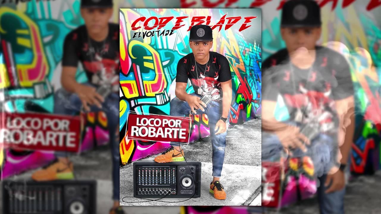 CODEBLADE VOLTAGE ( LOCO POR ROBARTE)❤💪 DJ PATIO Pullando Too