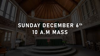 Sunday December 6 | 10 A.M Mass | Second Sunday of Advent