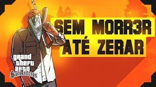 GTA SAN ANDREAS - SEM MORR3R || ATÉ ZERAR || FALHOU RESETA O JOGO || SEM CHEATS (PC)
