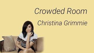 Crowded Room - Christina Grimmie (Lyrics)
