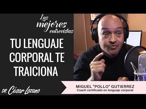 """""""Tu lenguaje corporal te delata"""" Entrevista con Miguel """"Pollo"""" Gutierrez -  Dr  César Lozano"""