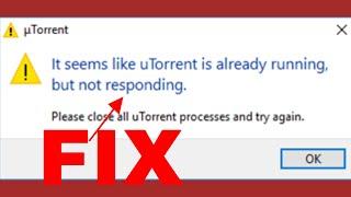 It Seems Like uTorrent Is Already Running But Not Responding