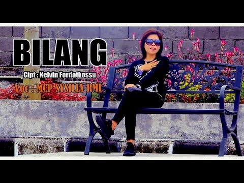 BILANG - MCP SYSILIA RML ( Official Music Video , Full ) [HD] Lagu Ambon Terbaru 2017.
