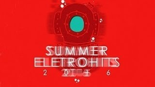 Summer Eletrohits 2016 HD (Completo) + Download