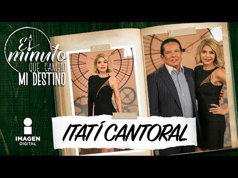 Itatí Cantoral En El Minuto Que Cambió Mi Destino |Programa Completo