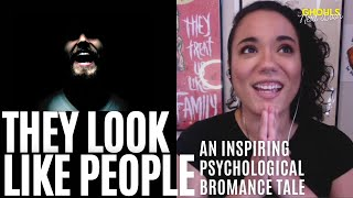 They Look Like People: An Inspiring Psychological Bromance Tale