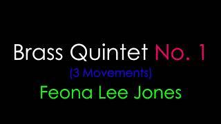 Feona Lee Jones – Brass Quintet No. 1 (3 Movements) [2017]