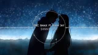 Eric Smax ft. Kash Jay - Shining Star [House]
