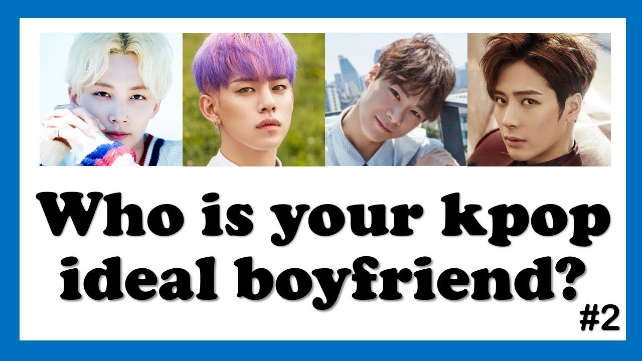 Kpop Quiz: Who is your kpop ideal boyfriend? #2