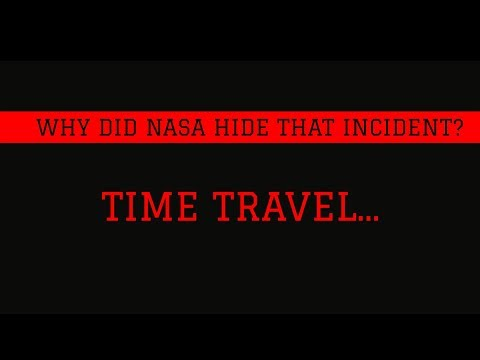 Why did Nasa Hide that incident? || TIME TRAVEL