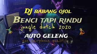 🔴[LIVE DJ] BENCI TAPI RINDU DJ OJOL MELAYANG TINGGI [DJ GRC] #jungledutch2020