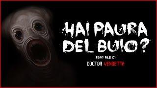 HAI PAURA DEL BUIO ? 💊 FEAR #01