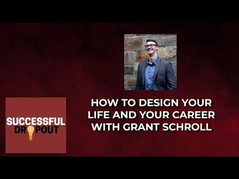 How to design your life and your career with Grant Schroll