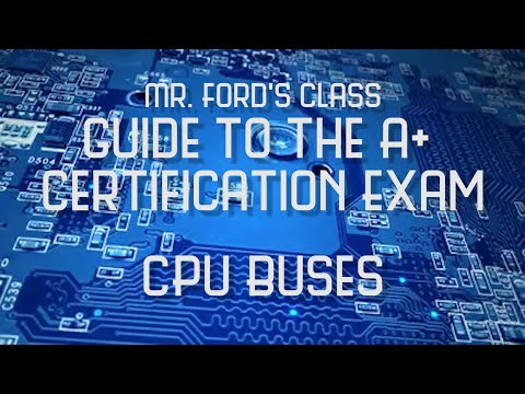 CPU Buses: Guide to the A+ Certification Exam (04:03)