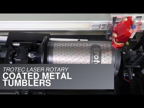 Trotec Laser Rotary: Engraving Coated Metal Tumblers