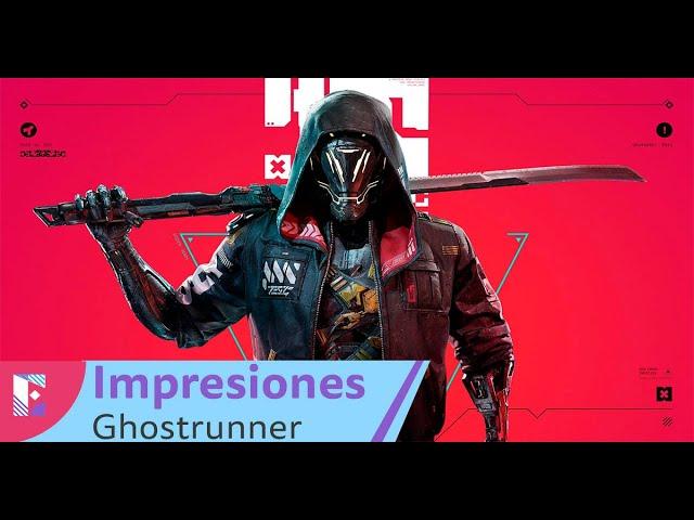 Ghostrunner - Impresiones
