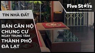 Nhà đất Đà Lạt 10/01/2020: Bán căn hộ chung cư ngay trung tâm thành phố Đà Lạt