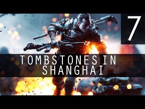 [7] Tombstones in Shanghai (Battlefield 4 w/ GaLm)