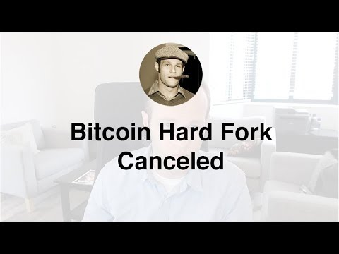 Bitcoin Hard Fork Canceled