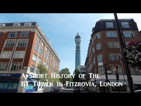 A Short History of The BT Tower in Fitzrovia, London