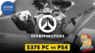 Overwatch - $375 PC vs PS4? - Overwatch on The Potato Masher