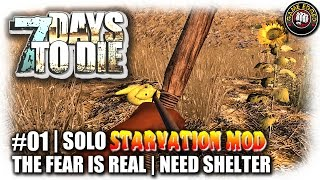 7 Days To Die | Starvation Mod Solo | EP1 | Day One, The Fear Is Real | Let's Play 7DTD Gameplay Mod