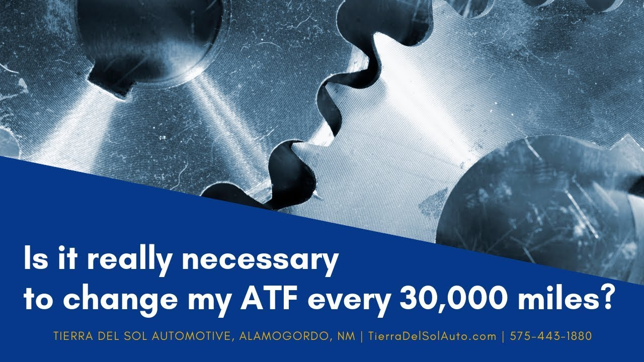 Is It Really Necessary To Change My Automatic Transmission Fluid Atf Every 30 000 Miles