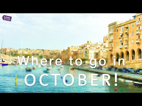 Where to travel in OCTOBER  2017 🌎✈️ | Holiday Extras Travel Guides!