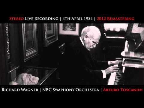 Toscanini 1954 Final Concert 4 Wagner Tannhauser Overture and Bacchanale (Stereo 2012 Remastering)